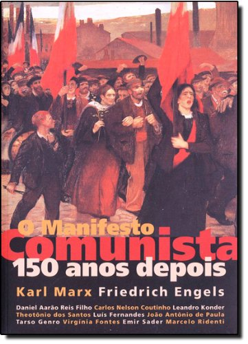 O Manifesto Comunista -150 Anos Depois (Em Portuguese do Brasil)