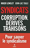 Syndicats : Corruption, dérives, trahisons