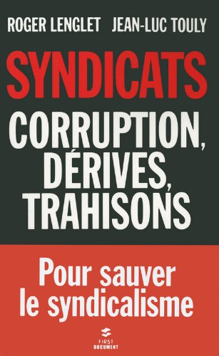 Syndicats, corruption, dérives, trahiso...