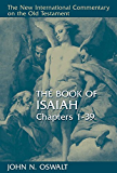 The Book of Isaiah, Chapters 1-39: Chapters 1-39 (The New International Commentary on the Old Testament)