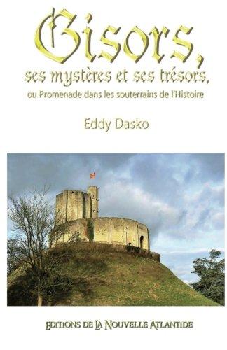 GISORS, ses mystères et ses trésors