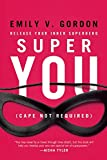 Super You: Release Your Inner Superhero