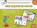 Mes leçons de maths CP, CE1, CE2 - 50 cartes mentales pour comprendre facilement la numérotation, le calcul, la géométrie et les mesure. 1 livret explicatif