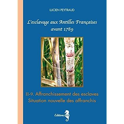 II-9. Affranchissement des esclaves — Situation nouvelle des affranchis: L'esclavage aux Antilles Françaises avant 1789
