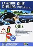 Manuale per la preparazione all'esame patente. Manuale e quiz