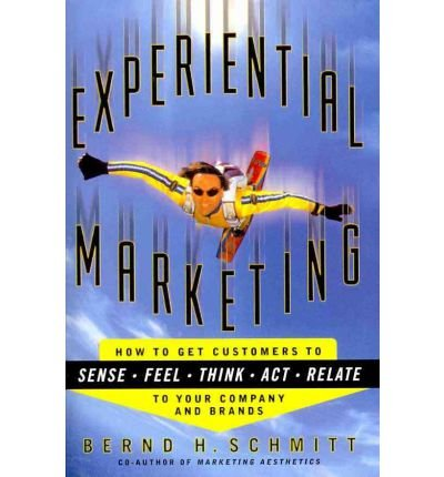 Experiential Marketing: How to Get Customers to Sense, Feel, Think, ACT, R[ EXPERIENTIAL MARKETING: HOW TO GET CUSTOMERS TO SENSE, FEEL, THINK, ACT, R ] by Schmitt, Bernd H. (Author ) on Jan-01-2011 Paperback par Bernd H. Schmitt