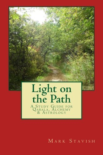 Light on the Path: A Study Guide for Qabala, Alchemy, & Astrology (IHS Study Guides) (Volume 1) by Mark Stavish (2014-09-16)