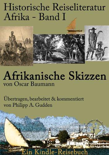 Afrikanische Skizzen (Sansibar) (Historische Reiseliteratur Afrika 1)
