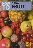 How To Grow Fruit [DVD]