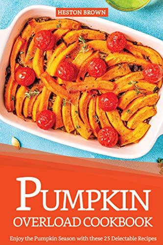 Pumpkin Overload Cookbook: Enjoy the Pumpkin Season with these 25 Delectable Recipes (English Edition) Dream Creamer