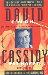 By David Cassidy C'mon, Get Happy: Fear and Loathing on the Partridge Family Bus (1st) [Paperback]