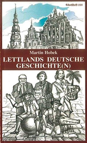 Lettlands deutsche Geschichte(n) (Eckartschriften)
