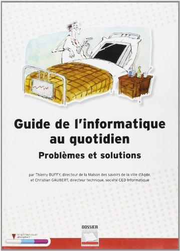 Guide de l'informatique au quotidien - Problèmes et solutions