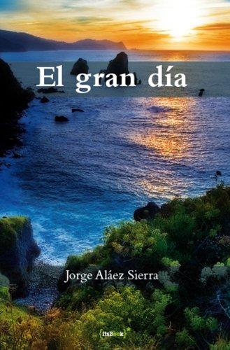 El gran día (Editorial ItsBook) por Jorge Aláez Sierra