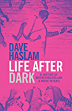 Life After Dark: A History of British Nightclubs & Music Venues