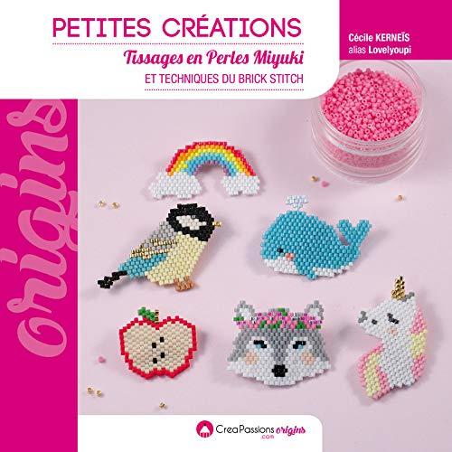 Petites créations - Tissages de perles Miyuki et techniques du brick stitch par Cecile Kerneis