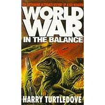 Worldwar: In the Balance (Worldwar series Book 1)