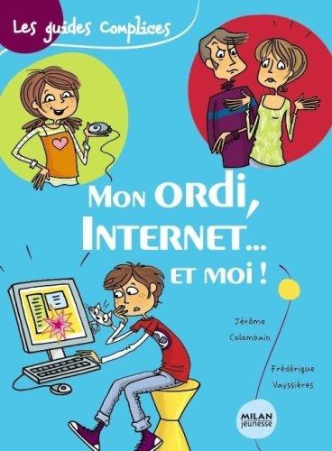 Mon ordi, Internet et moi