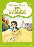 eBook Gratis da Scaricare Sissi al castello di Miramare Ediz a colori (PDF,EPUB,MOBI) Online Italiano