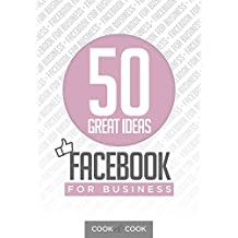 50 Great Ideas: Facebook for Business