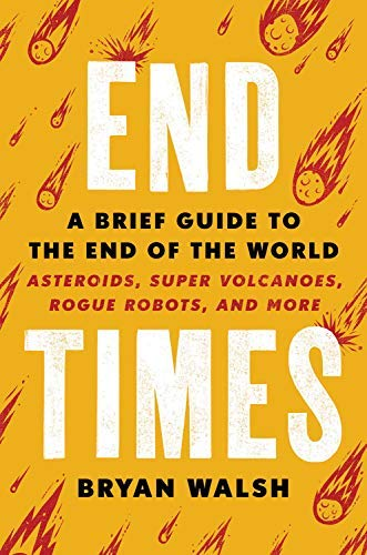 End Times: A Brief Guide to the End of the World (English Edition)