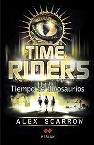 TimeRiders: Tiempo de dinosaurios par Alex Scarrow