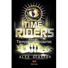 TimeRiders: Tiempo de dinosaurios (Juvenil (marlow))