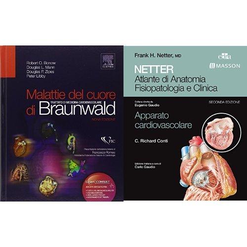Selezione medicina cardiovascolare: Malattie del cuore di Braunwald. Trattato di medicina cardiovascolare +  Netter. Atlante di anatomia fisiopatologica e clinica. Apparato cardiovascolare