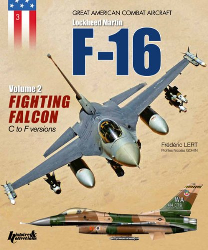 lockheed-martin-f-16-fighting-falcon-volume-ii-c-to-f-versions-2-great-american-combat-aircraft