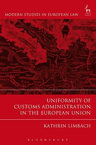 Uniformity of Customs Administration in the European Union (Modern Studies in European Law)