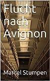 Flucht nach Avignon