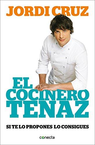 El cocinero tenaz: Si te lo propones, lo consigues (CONECTA) por Jordi Cruz