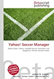 Yahoo! Soccer Manager: Online Game, Yahoo!, Football (Soccer), Promotion and Relegation, Internet,...
