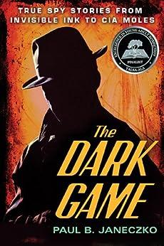 Descargar Epub Gratis The Dark Game: True Spy Stories