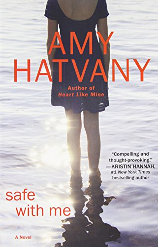 Safe with Me: A Novel by Amy Hatvany (2014-03-04)