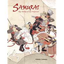 Samurai: The World of the Warrior by Stephen Turnbull (2003-10-24)