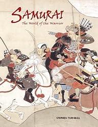 Samurai: The World of the Warrior by Stephen Turnbull (2003-10-02)