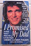 I Promised My Dad/an Intimate Portrait of Michael Landon by His Eldest Daughter