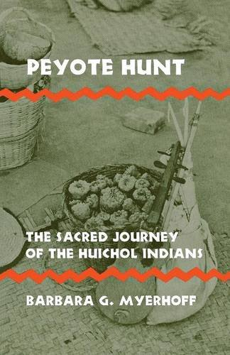 Peyote Hunt: Sacred Journey of the Huichol Indians (Symbol, Myth and Ritual)