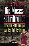 Die Moses-Schriftrollen - Brisante Enthüllungen aus dem Tal der Könige - G F Stanglmeier