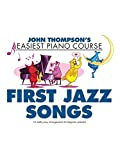 John Thompson's Easiest Piano Course: First Jazz Songs (John Thompson Easiest Piano)