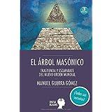 EL ÁRBOL MASÓNICO: TRASTIENDA Y ESCAPARATE DEL NUEVO ORDEN MUNDIAL (ARGUMENTOS PARA EL SIGLO XXI)