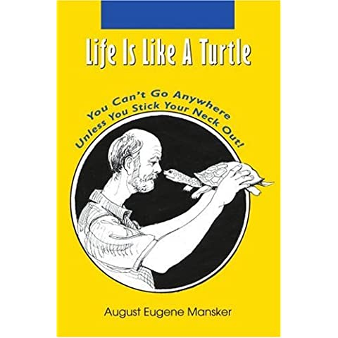 Life Is Like A Turtle: You Can't