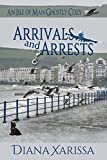 Front cover for the book Arrivals and Arrests by Diana Xarissa
