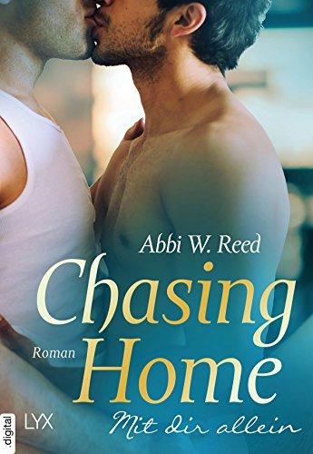 Chasing Home - Mit dir allein von [Reed, Abbi W.]