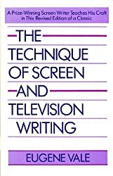 The Technique of Screen and Television Writing