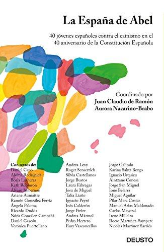 La España de Abel: 40 jóvenes españoles contra el cainismo en el 40 aniversario de la Constitución Española (Sin colección)