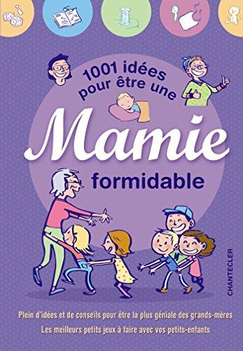1001 idées pour être une mamie formidable