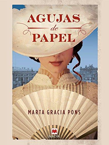 Agujas de papel (Grandes Novelas) por Martha Gracia Pons