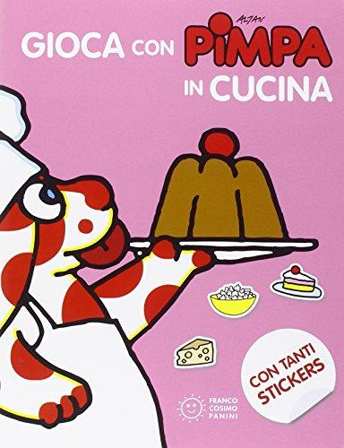 Gioca con Pimpa in cucina. Con adesivi. Ediz. illustrata por Altan